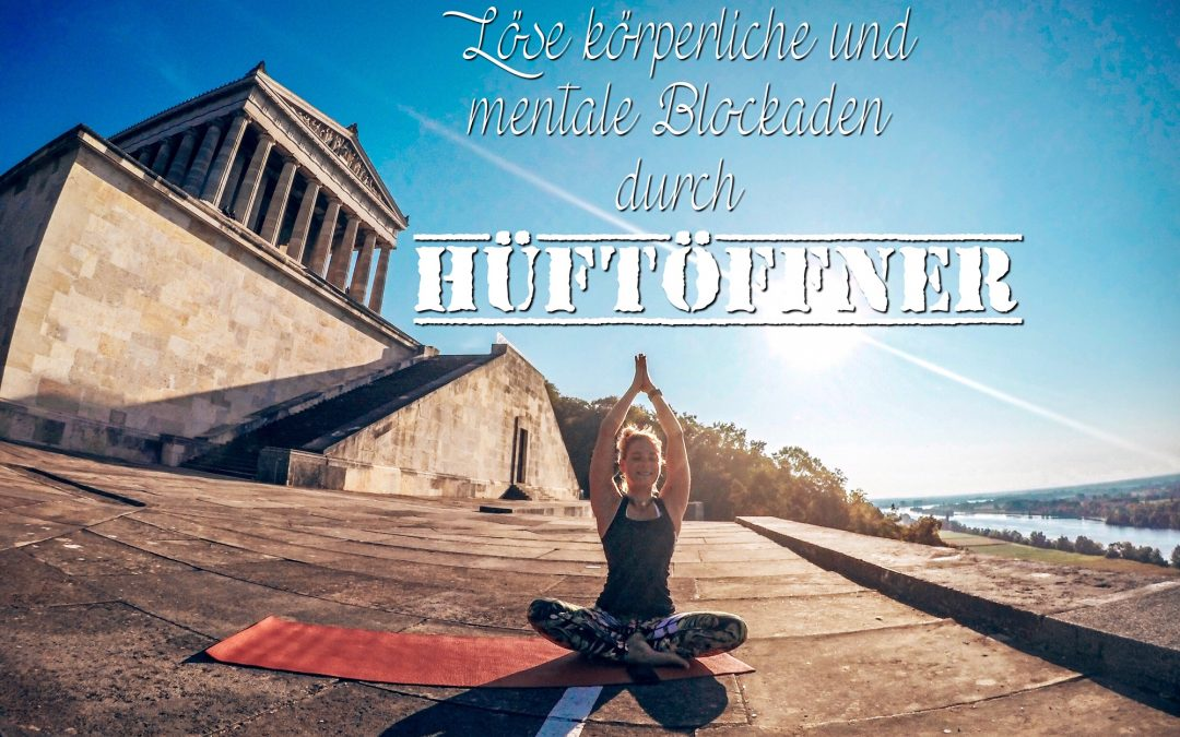 Yoga Blog – Hüfte mobilisieren durch Hüftöffner