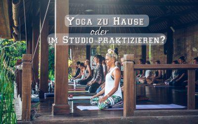 Yoga zu Hause oder im Studio?