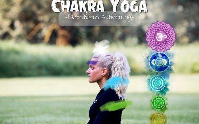 Yoga Blog – Chakra – Energiezentren aktivieren